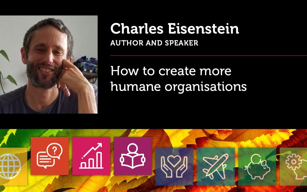 How to create more humane organisations