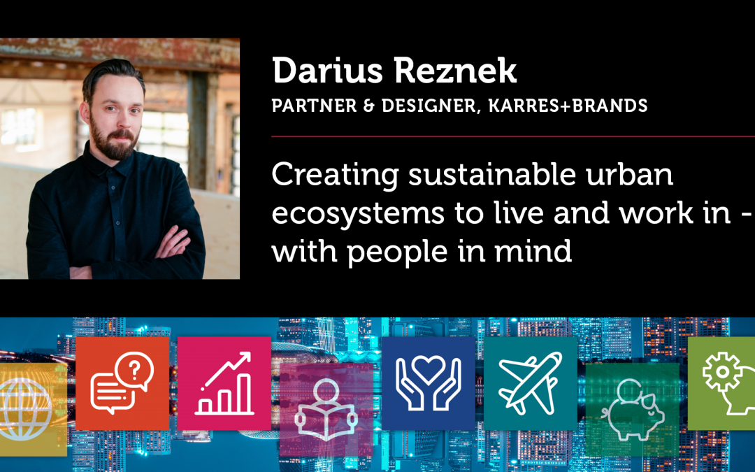 Creating sustainable urban ecosystems to live and work in – with people in mind