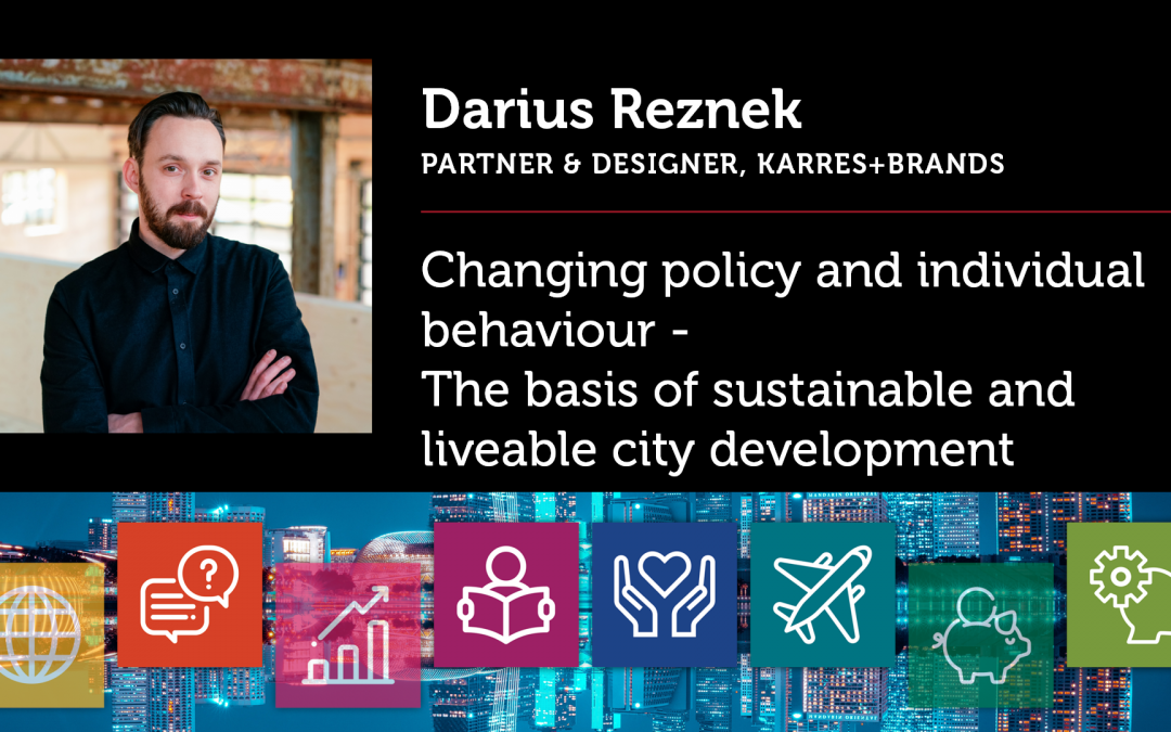 Changing policy and individual behaviour – The basis of sustainable and liveable city development