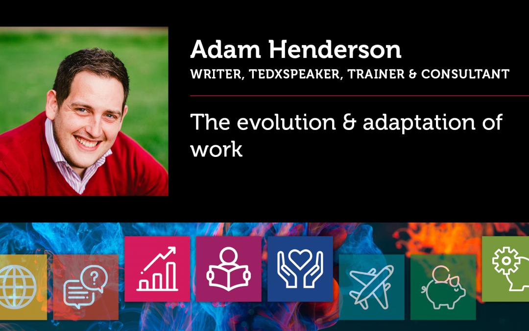 The evolution & adaptation of work