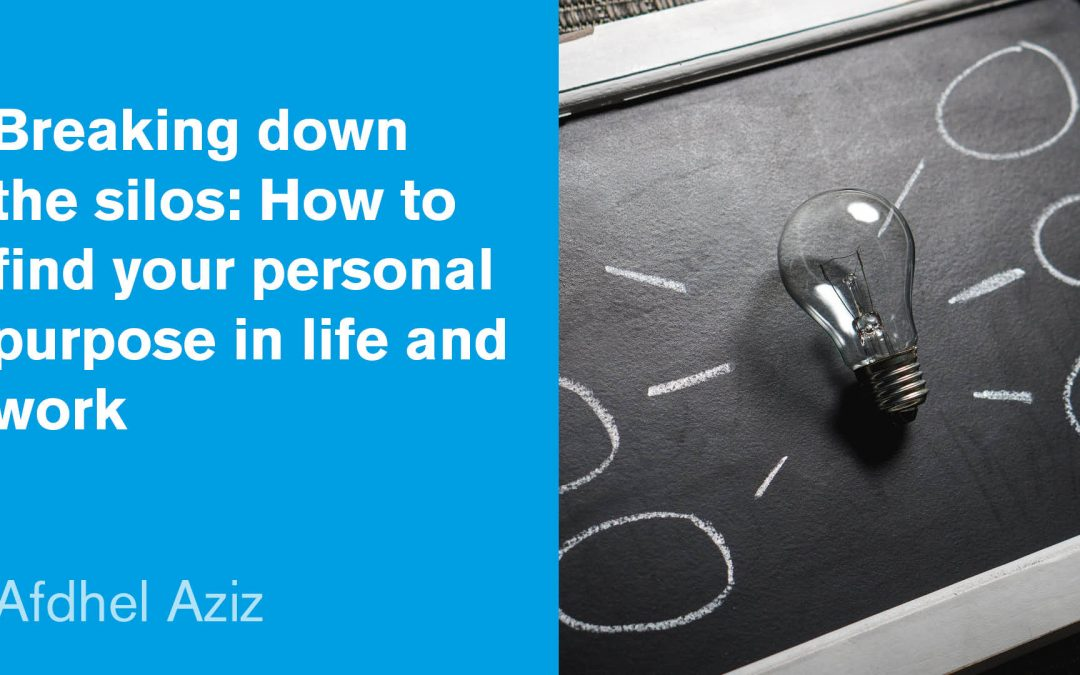 Breaking down the silos: How to find your personal purpose in life and work