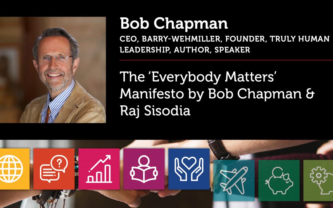 The 'Everybody Matters' Manifesto by Bob Chapman & Raj Sisodia