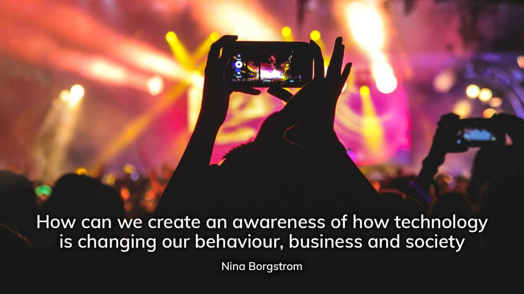 How we can create awareness of how technology is changing our behaviour, business & society