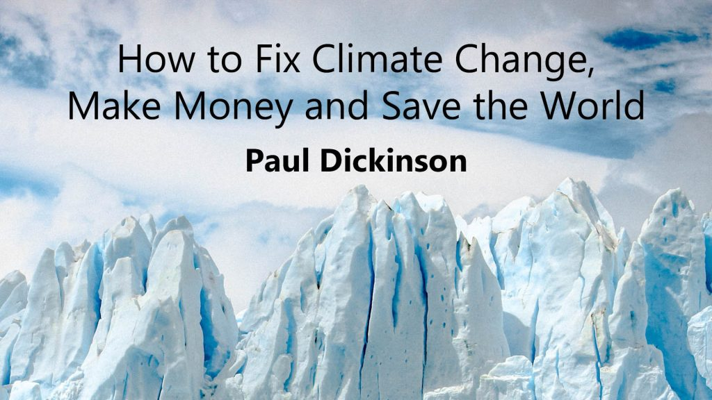 How to Fix Climate Change, Make Money and Save the World