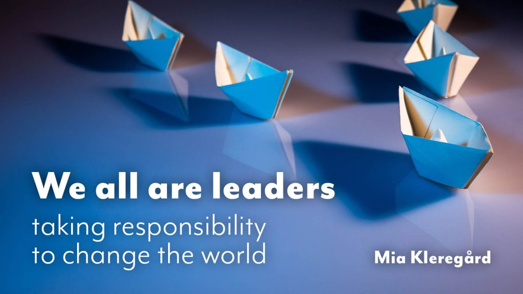 We all are leaders - taking responsibility to change the world