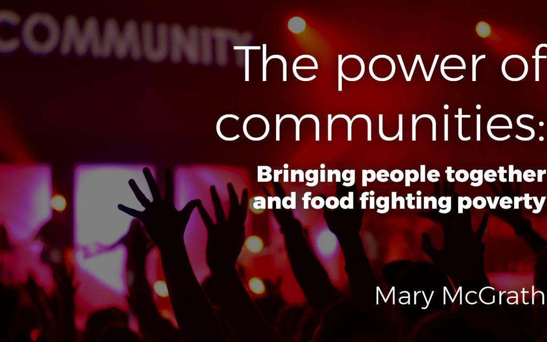 The power of communities: Bringing people together and food fighting poverty