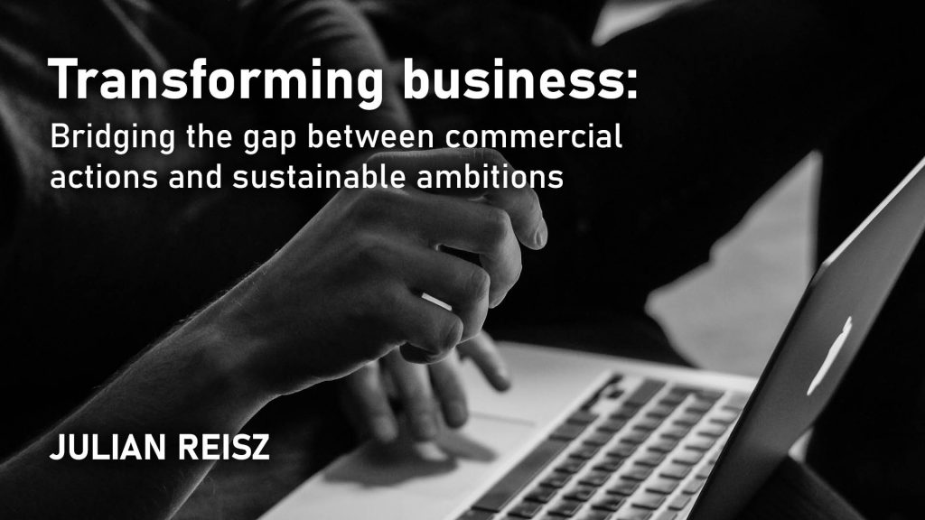 Transforming business: Bridging the gap between commercial actions and sustainable ambitions