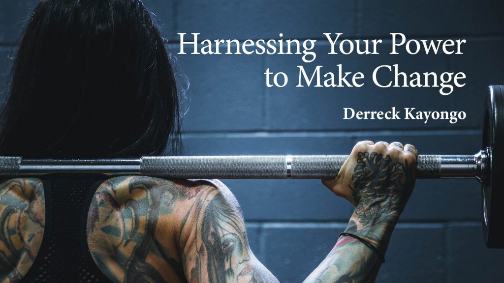 Harnessing Your Power to Make Change