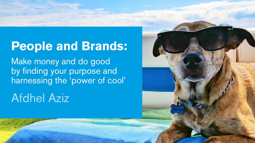 People and Brands: Make money and do good by finding your purpose and harnessing the 'power of cool'