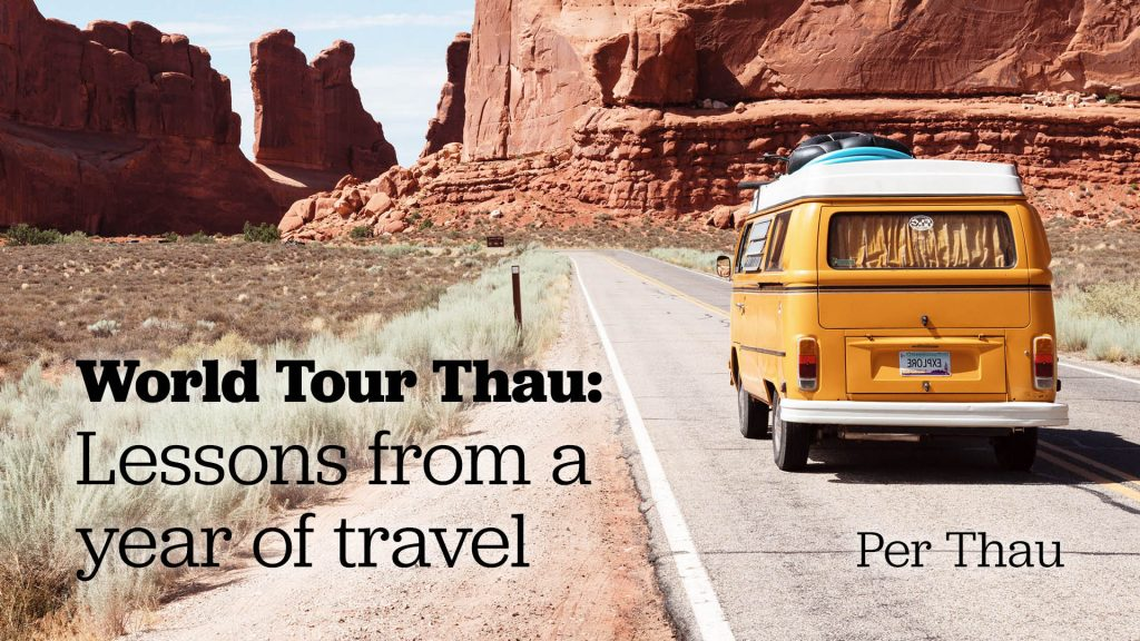 World Tour Thau: Lessons from a year of travel