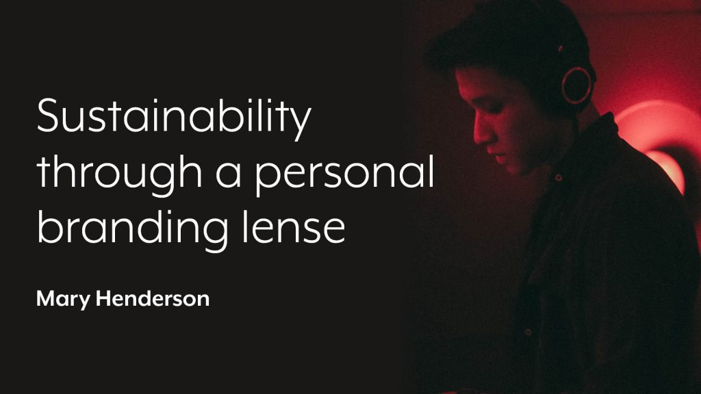 Sustainability through a personal branding lense