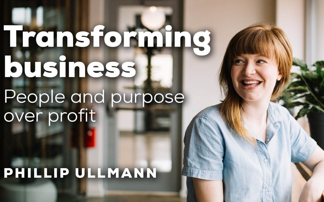 Transforming business – People and purpose over profit