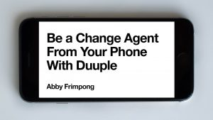Be a Change Agent From Your Phone With Duuple