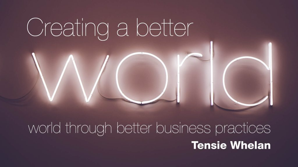 Creating a better world through better business practices