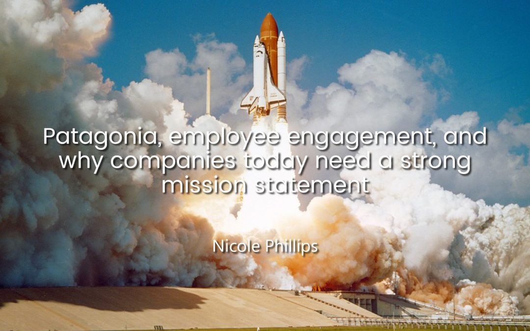 Patagonia, employee engagement, and why companies today need a strong mission state