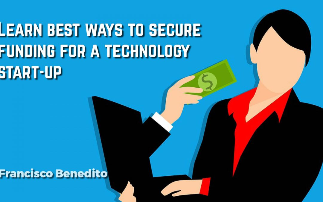 Learn best ways to secure funding for a technology start-up