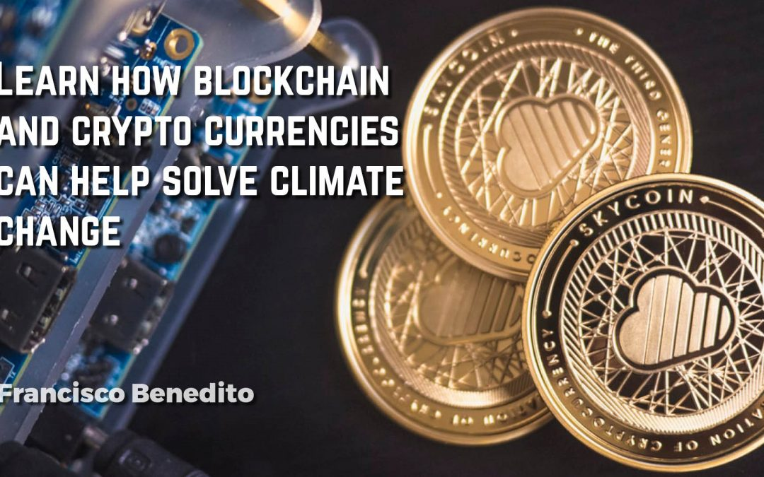 Learn how blockchain and crypto currencies can help solve climate change