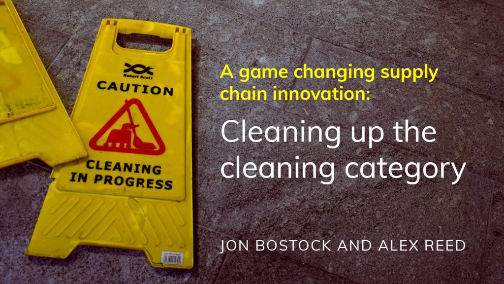 A game changing supply chain innovation: Cleaning up the cleaning category